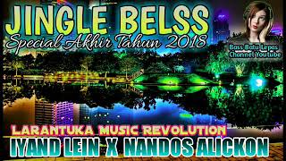 Jingle Belss Special Natal Remix by Iyand Lein X Nandos Alickon LMR