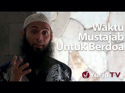 Ceramah Singkat : Waktu Mustajab Untuk Berdoa - Ustadz Syafiq Riza Basalamah