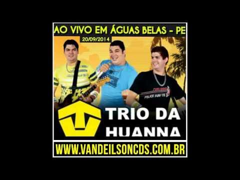 Trio da huanna ao vivo em aguas belas   PE