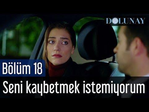 Dolunay 18. Bölüm - Seni Kaybetmek İstemiyorum