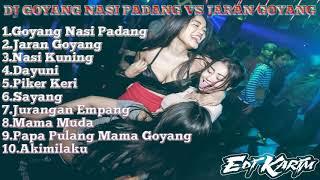 DJ GOYANG NASI PADANG VS JARAN GOYANG - MIXTAPE TERBARU 2018 [ DI JAMIN GOYANG ]