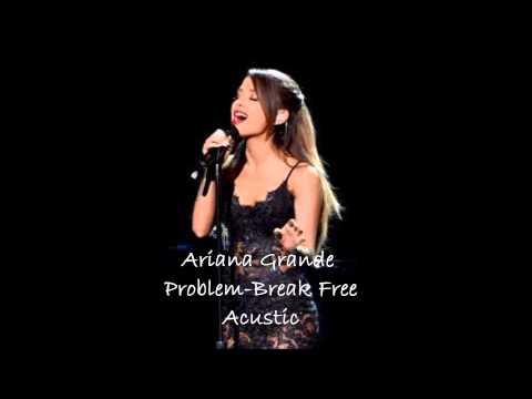 Ariana Grande Problem Break Free Acoustic