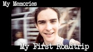 MY FIRST ROADTRIP | AGED 17