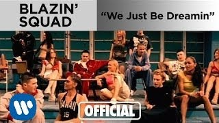 Blazin Squad - We Just Be Dreamin
