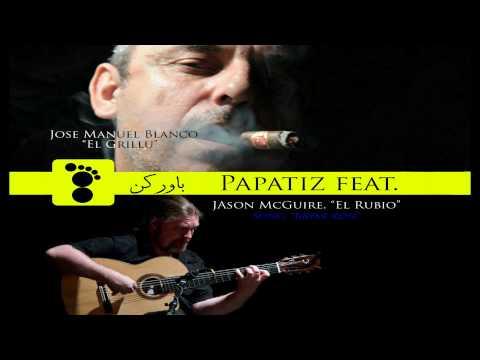 Papatiz Feat. Jason McGuire&Jose Manuel Blanco -
