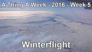 A Thing A Week - 2016 - Week 5 | Winterflight