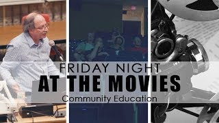 Friday Night at the Movies ⎪ Community Education