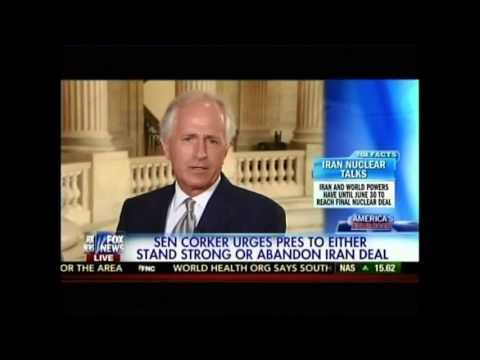 Corker on Fox News: Secretary Kerry Letting U.S. Demands in Iran Nuclear Negotiations Erode