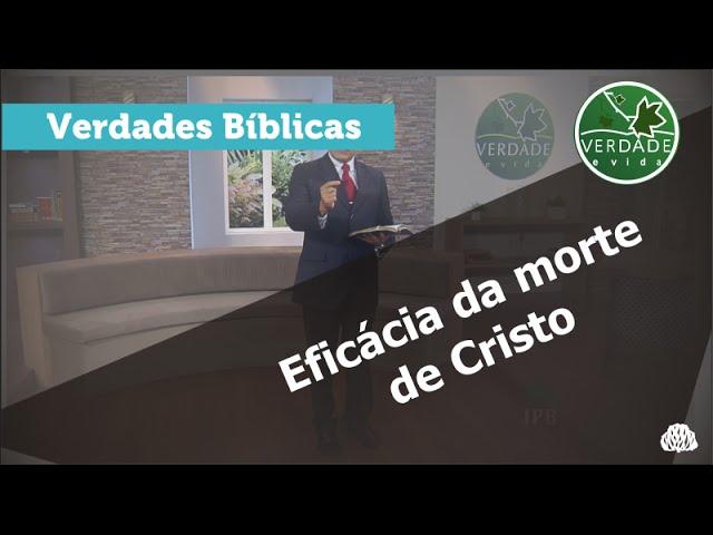 0513 - Eficácia da morte de Cristo