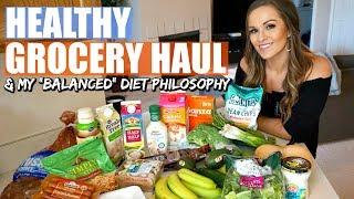 HEALTHY GROCERY HAUL | My Balanced Diet Philosophy | TFS EP 08