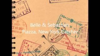 Watch Belle  Sebastian Piazza New York Catcher video