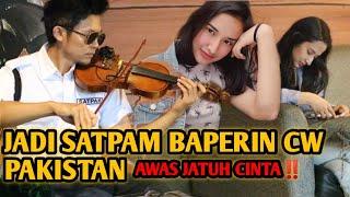 Download lagu AWAS JATUH CINTA‼️JADI SATPAM BAPERIN CW PAKISTAN