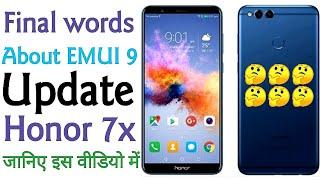 Honor 7x pie/EMUI9 update Final words