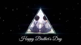 ❤️Happy Brothers Day 👬 - Whatsapp Status | Brothers Day Whatsapp Status
