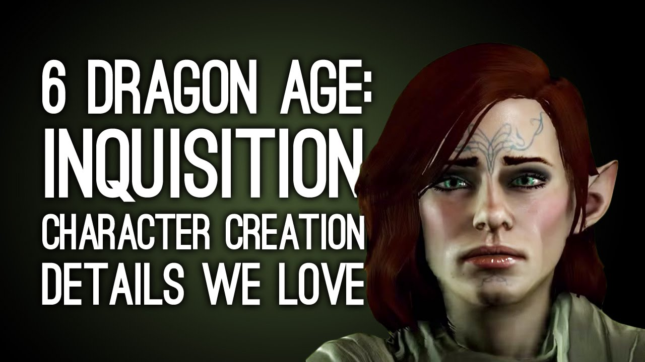 Dragon Age Inquisition Characters Creation Age Inquisition Character