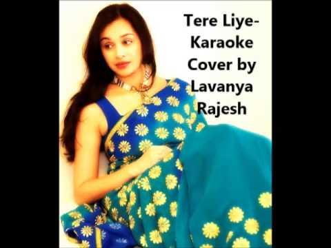 tere liye hum jiy- Karaoke cover by Lavanya Rajesh