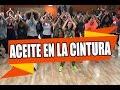 ACEITE EN LA CINTURA - Mark B / ZUMBA con ALBA DURAN