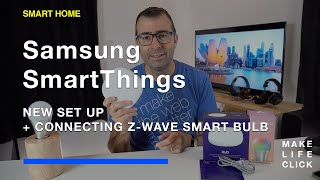 01. Samsung SmartThings Hub Set Up and Connecting a Z-Wave Light Bulb