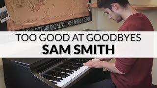 Download Lagu Sam Smith - Too Good At Goodbyes | Piano Cover Gratis STAFABAND