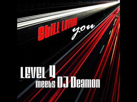 Level 4 meets Dj Deamon - Still Loving You (Sun Kidz Remix)