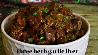 HOW TO MAKE TENDER, FLAVOURFUL LIVER! | THREE HERB GARLIC LIVER | LIVER RECIPE | KALUHI'S KITCHEN