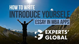 How to Write Introduce Yourself Essay in MBA Applications | Admission Consulting by Experts' Global