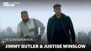 In Conversation with Jimmy Butler and Justise Winslow | The Players' Tribune