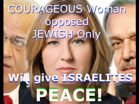 Will it take a COURAGEOUS woman Tzipi Livni to make PEACE?