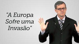 """""""A Europa Sofre uma Invasão"""" - Humberto de Oliveira"""