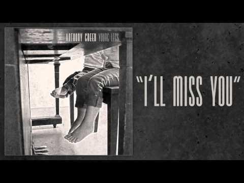 "Anthony Green - ""I'll Miss You"""