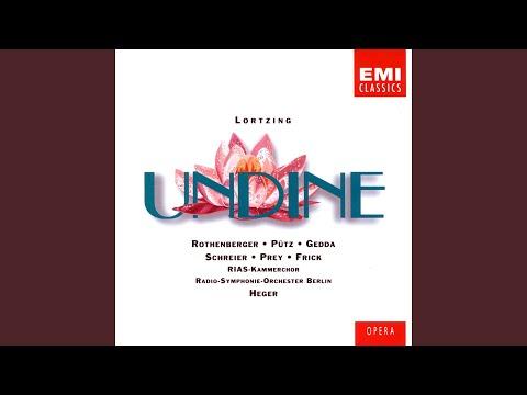 Undine · Oper in 4 Akten (1986 Remastered Version) , Erster Akt: Dialog