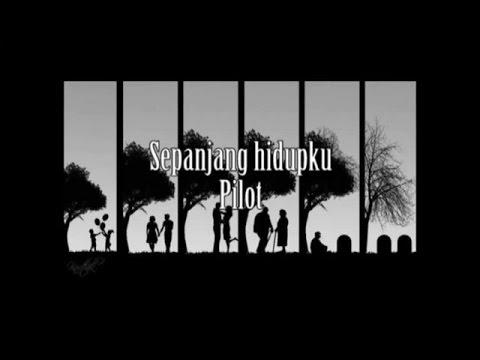 Sepanjang HidupKu Cover Pilot Band
