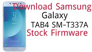 Download Samsung Galaxy TAB4 SM-T337A Stock Firmware