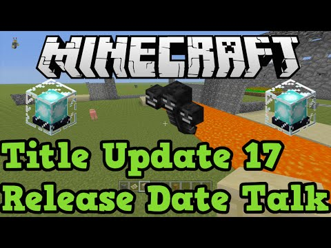 Minecraft Xbox + PS3 Title Update 17 Release Date (lets talk)