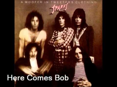 Sparks - Here Comes Bob