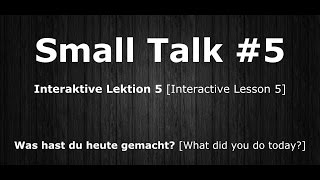 Deutsch Lernen | Interaktive Lektion 05 | Was hast du heute gemacht? | #SmallTalk | Learn German HD♫
