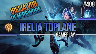 Irelia (Top): Irelia vor dem Rework #408 [Lets Play] [League of Legends] [German / Deutsch]