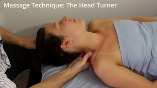Massage Technique: The Head Turner