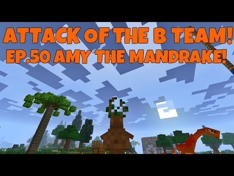 Attack Of The B-Team! Ep.50 Amy The Mandrake!