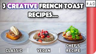 3 Creative French Toast Recipes COMPARED