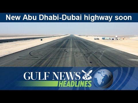 New Abu Dhabi-Dubai highway soon - GN Headlines