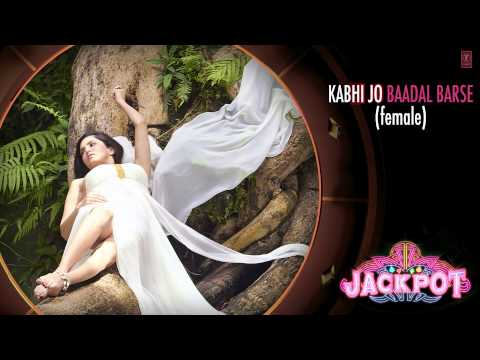 Kabhi Jo Baadal Barse Full Song (audio) By Shreya Ghoshal |jackpot video