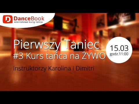 #3 Kurs Tańca Na ŻYWO - Pierwszy Taniec