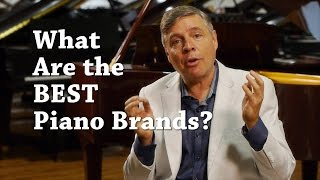 What Are The Best Piano Brands 2015 Update