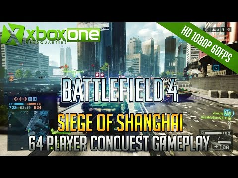 BF4 Siege of Shanghai - Xbox One 64 Player Gameplay (23-11) HD - Battlefield 4