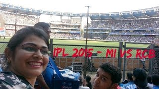 A day in my life IPL 2015 - MI VS RCB at Wankhede stadium