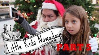 Little Kids Nowadays (Part 5)   Brent Rivera