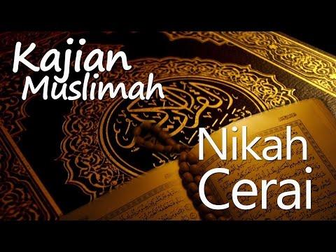 Kajian Muslimah : Pernikahan Dan Perceraian - Ustadz Fakhruddin