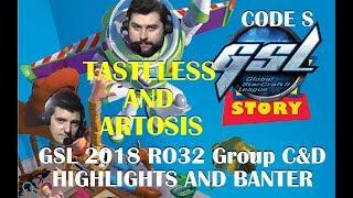 Tasteless and Artosis - GSL 2018 Code S RO32 Group C&D - Highlights and Banter (Season 1)