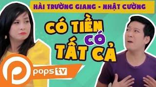 POPS TV  Có Tiền ...Có Tất Cả - Nhật Cường, Trường Giang, Cát Phượng